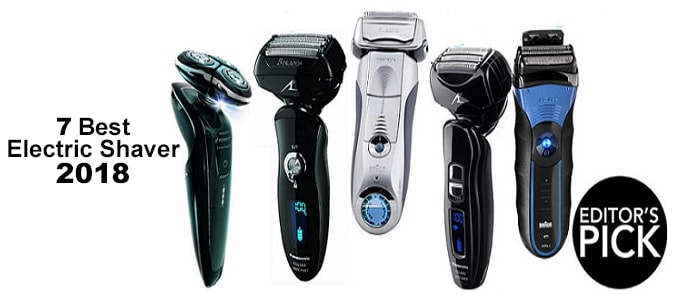 7 Best Electric Shaver for Men in 2018