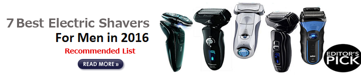 Top 7 Best Electric Shaver 2016
